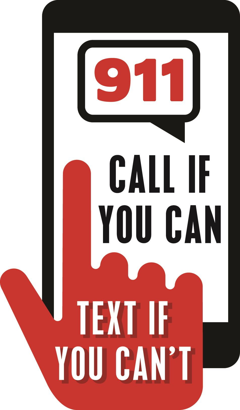 Logo for - 911 Call if You Can Text if You Can't